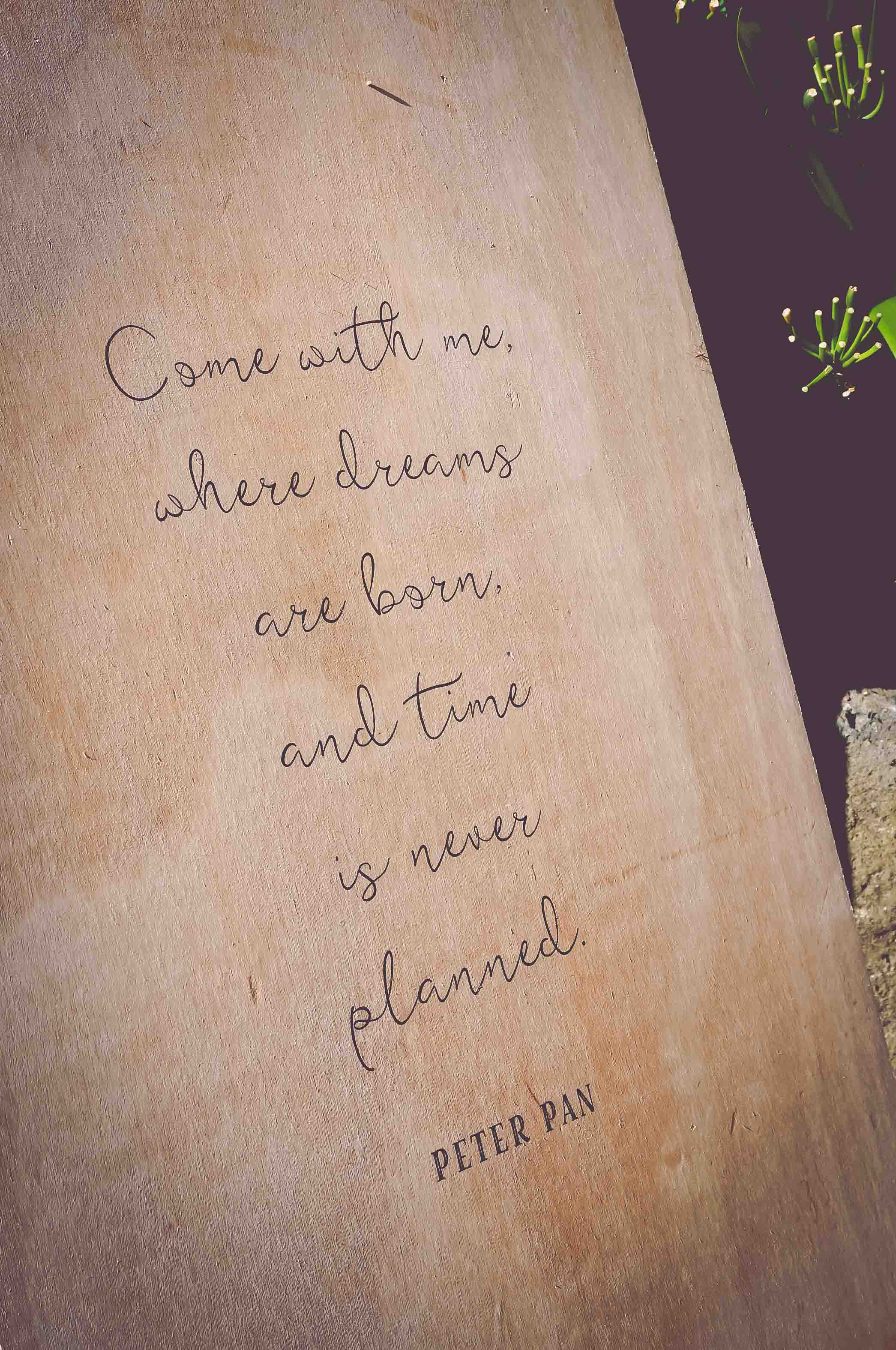 Wedding quote on plywood - Peter Pan