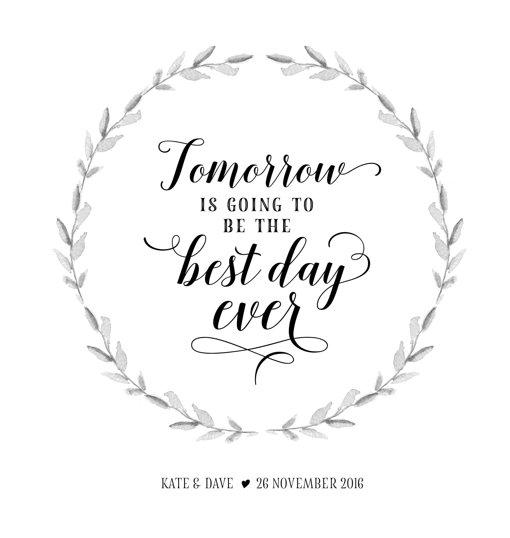 Tomorrow is going to be the best day ever wedding quote